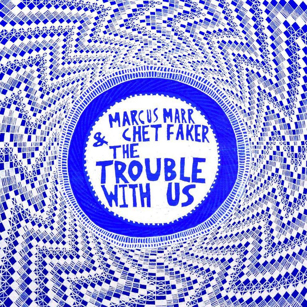 """Chet Faker And Marcus Marr Team Up On """"The Trouble With Us"""""""