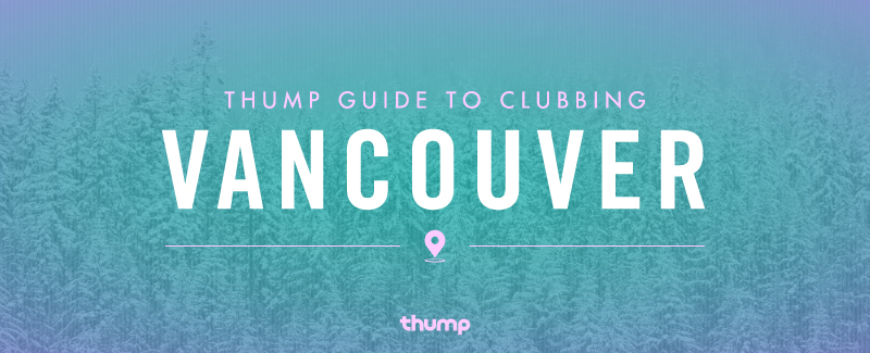 The thump guide to clubbing vancouver thump image courtesy of ben ruby malvernweather Image collections