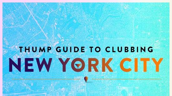 The THUMP Guide to Clubbing: New York