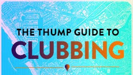 The THUMP Guide to Clubbing Volume 1: Los Angeles, New York, and Toronto