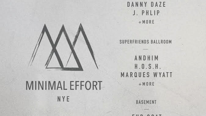 Here's the Phase 1 Lineup for Minimal Effort's NYE in LA