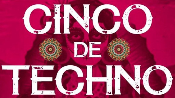Five Places to Celebrate Every Raver's Favorite Made Up Holiday, Cinco De Techno
