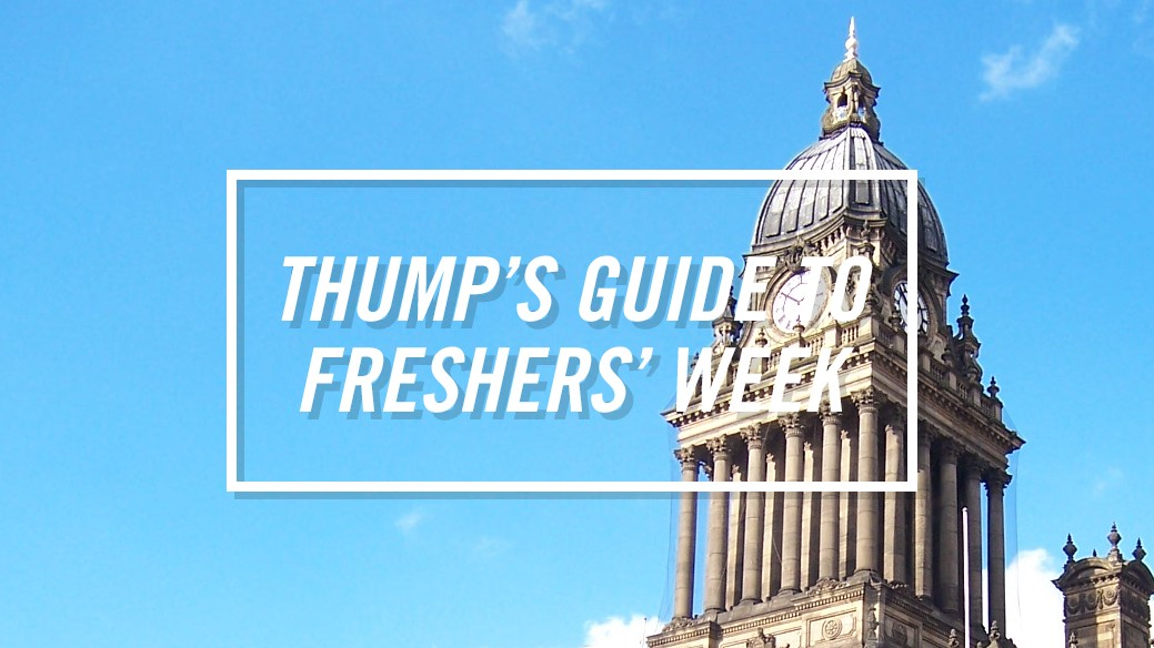 The THUMP Freshers' Guide to Leeds