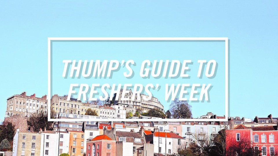 The THUMP Freshers' Guide to Bristol