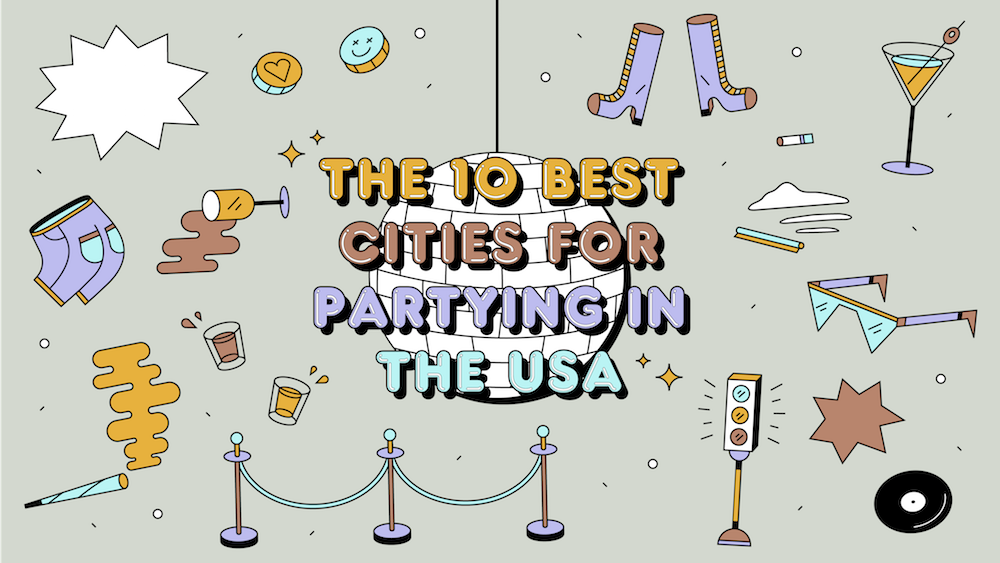 The 10 Best Cities For Partying in the USA