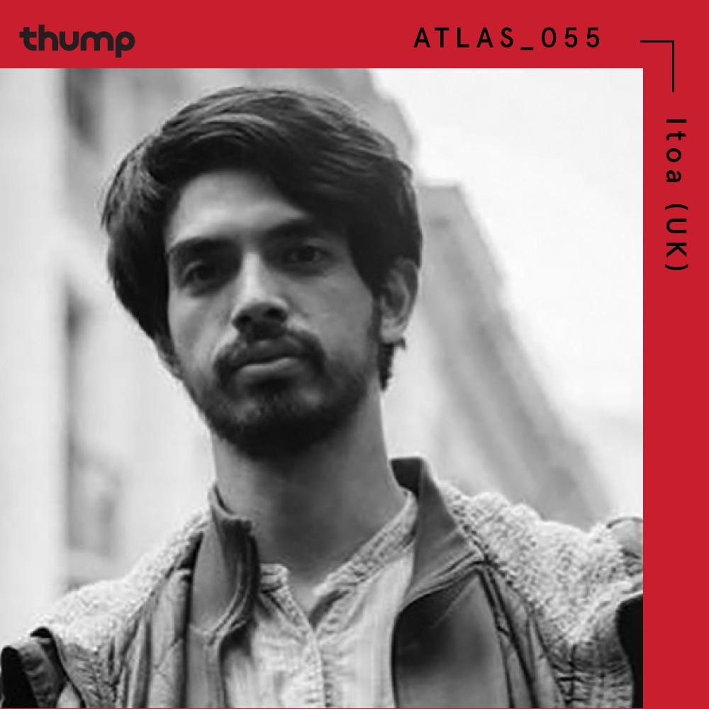 ATLAS 055: Itoa (UK) | Thump