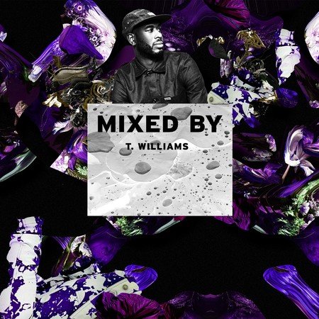 ​MIXED BY T. Williams