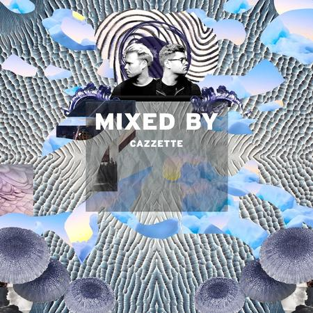 MIXED BY Cazzette