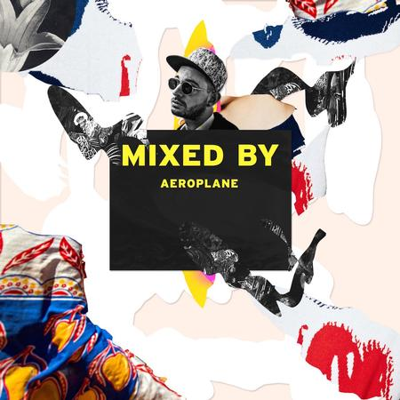 MIXED BY Aeroplane