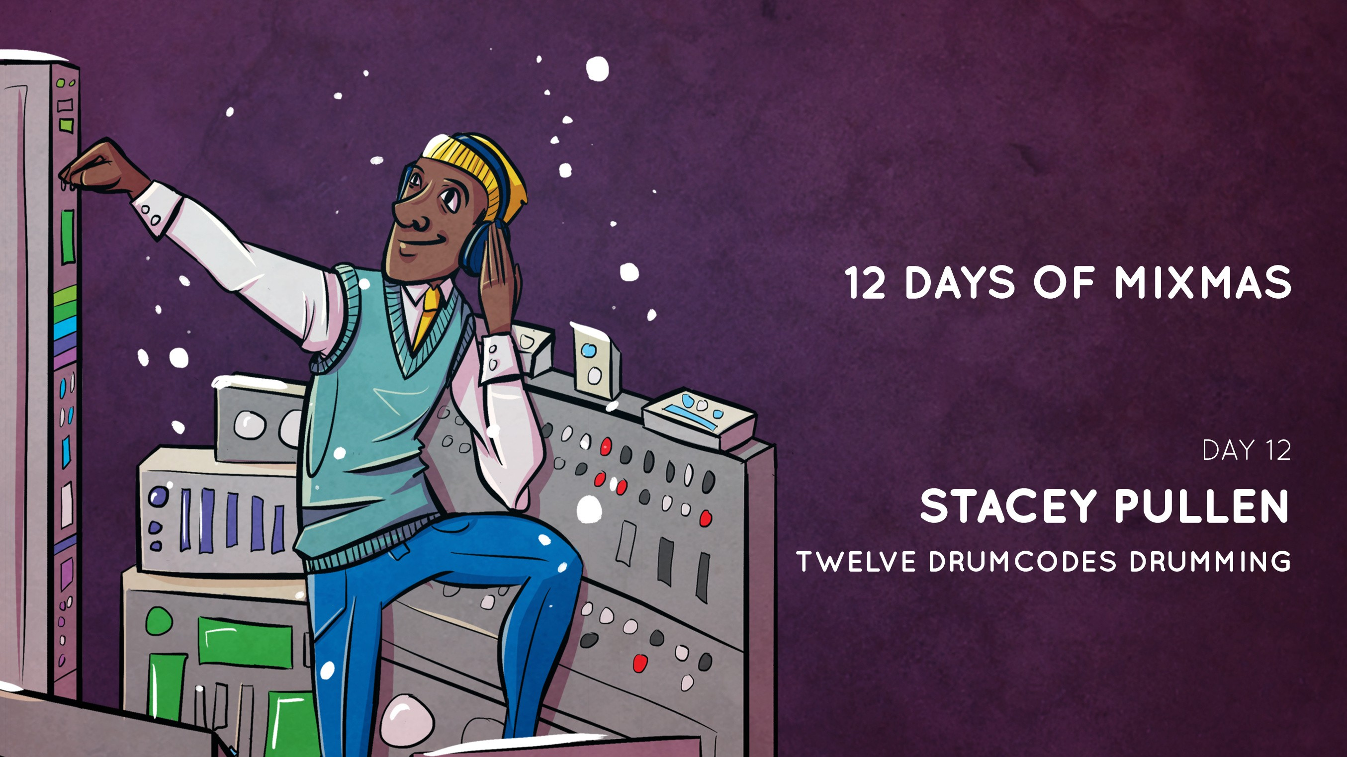 12 Days of Mixmas | Stacey Pullen