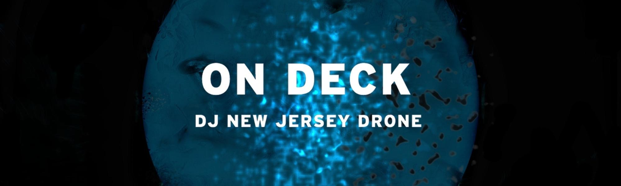 On DECK: DJ New Jersey Drone