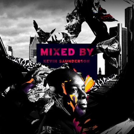 MIXED BY Kevin Saunderson