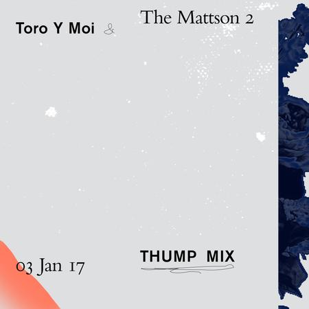 THUMP Mix: Toro Y Moi & The Mattson 2
